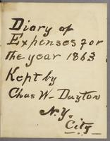 Vol. 1, flyleaf, 'Diary of expenses for the year 1863 kept by Chas W. Dayton N.Y. City'.