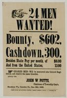 24 men wanted! Bounty, $602. Cash down, 300. Besides state pay of per month of $6.00 and from the United States, 13.00.  Colored men---will be mustered into Colored Regiments and receive the same bounties.