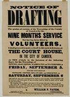 Notice of drafting the quotas of certain of the townships of the County of Camden for the nine months service not having been filled by volunteers, I shall proceed to make a draft to fill such deficiency at the court house, in the city of Camden, …