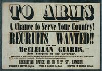 To arms, a chance to serve your country! Recruits wanted!! For the McClellan Guards, now accepted by the Governor.
