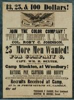 13, 25, & 100 Dollars! Join the color company! Twelfth Regiment, NJ Vols. Col. Rob't C. Johnson. 25 More Men Wanted! For Company C, Capt. Wm. H. Dexter …