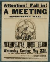 Attention! Fall in! A meeting of the Seventeenth Ward Metropolitan Home Guard will be held at 14 & 16 4th Avenue, Wednesday evening, May 22d, and every following evening for Drill, at 8 o'clock.