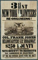 31st New York Volunteers re-organizing! Col. Frank Jones, headquarters 532 Broadway. $250 bounty for re-enlistments!