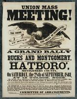 Union mass meeting! A grand rally of the patriotic citizens of the counties of Bucks and Montgomery, who are in favor of the maintenance of our Constitution and laws, at whatever cost, will be held at Hatboro', Montgomery County …