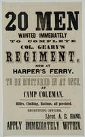 20 Men wanted immediately to complete Col. Geary's Regiment now at Harper's Ferry. To be mustered in at once, at Camp Coleman.