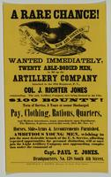 A rare chance! Wanted immediately, twenty able-bodied men to fill up the Artillery Company attached to the 57th Regiment, P.V., Col. J. Richter Jones, commanding.