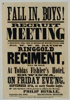 Fall in, boys! Recruit meeting : a meeting for the purpose of recruiting for Col. W.W.H. Davis's Ringgold Regiment, will be held at Tobias Fishler's Hotel, Erwinna, on Friday eve'ng, September 27th, at early candle light.