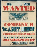 30[...] Men wanted for Company B Thos. A. Scott Regiment Colonel Conroy commanding, attached to Gen. Shield's Brigade.