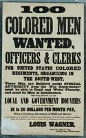 100 colored men wanted, for non-commissioned officers & clerks for United States colored regiments, organizing in the south-west.