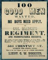 100 Good men wanted, no boys need apply, for Col. March's Regiment, 4th Pennsylvania Reserve, now lying encamped below Baltimore, at Camp Hale.