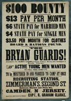 $100 Bounty $13 Pay per month $6 State pay for married men $4 State pay for single men. $3.00 per month for clothes, board and rations found. The Bryan Guards! Attached to the Olden Legion, Colonel William Bryan, now encamped at Beverly