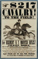 $217, Cavalry! To the field! 1st Regiment N.Y. Mounted Rifles! Colonel Dodge. Only 50 more recruits wanted to fill up this splendid and efficient Regiment, now in service in the field, near Suffolk, Virginia.