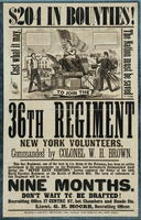 $204 in bounties! Cost what it may, the nation must be saved! To join the 36th Regiment New York Volunteers, commanded by Colonel W.H. Brown.