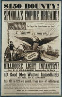 $150 Bounty! Spinola's Empire Brigade! Hillhouse Light Infantry! Col. P.J. Claassen, commanding 2d Reg't. 40 good men wanted immediately to fill up a company.