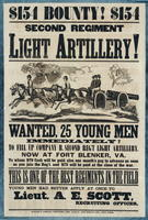 $154 Bounty! $154 Second Regiment Light Artillery! Wanted 25 young men immediately! To fill up Company B, Second Reg't Light Artillery now at Fort Blenker, Va.