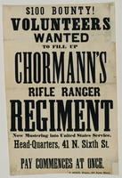 $100 Bounty! Volunteers wanted to fill up Chormann's Rifle Ranger Regiment now mustering into United States service.