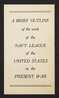 A brief outline of the work of the Navy League of the United States in the present war, page [1].