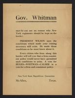 Gov. Whitman says he can see no reason why New York regiments should be kept on the border. President Wilson says the conditions which made your coming necessary still exist. He made those conditions so he must know about it … A vote for Huges [i.e. Hughe