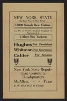 New York State has been proud to show Texas 18000 sample New Yorkers. You will see portraits displayed throughout the neighborhood, of 3 more New Yorkers: Hughes for president, Whitman for governor, Calder for senator. New York State Republican Committee
