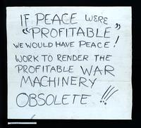 "Recto: If peace were ""profitable"" we would have peace! Work to render the profitable war machinery obsolete!!!"