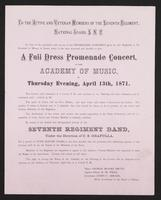To the active and veteran members of the Seventh Regiment, National Guard, S.N.Y. … a full dress promenade concert, at the Academy of Music, on Thursday evening, April 13th, 1871 … Major George Moore Smith, Quarter-Master R.M. Weed, Lieutenant James C. Ab